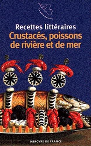 Recettes littéraires, III:Crustacés, poissons de rivière et de mer
