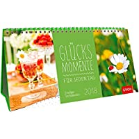 Glücksmomente für jeden Tag 2018: 3-teiliger Tischkalender mit Monatskalendarium