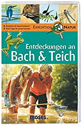 Expedition Natur. Entdeckungen an Bach & Teich