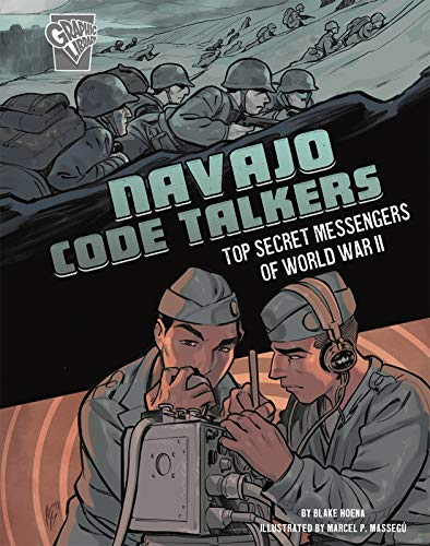 Navajo Code Talkers: Top Secret Messengers of World War II (Amazing World War II Stories)