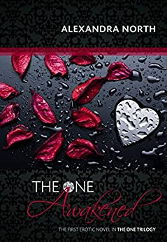 The One Awakened (The One Trilogy Book 1) by [North, Alexandra]
