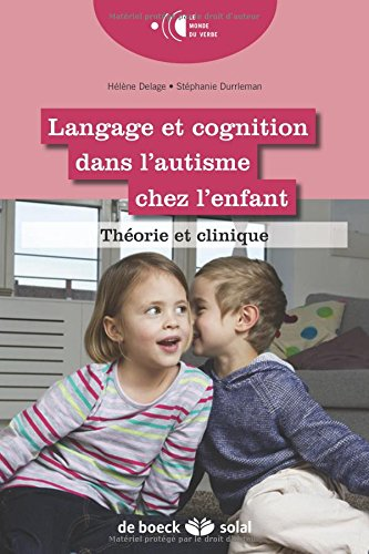 Langage et cognition dans l'autisme : Théorie et clinique