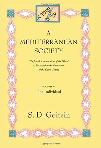 A Mediterranean Society: The Jewish Communities of the Arab World as Portrayed in the Documents of the Cairo Geniza: The Individual v. 5 (Near Eastern Center, UCLA)