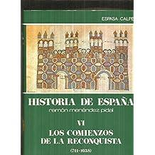 HISTORIA DE ESPAÑA. Tomo VI: ESPAÑA CRISTIANA. Comienzo de la Reconquista (711-1038)