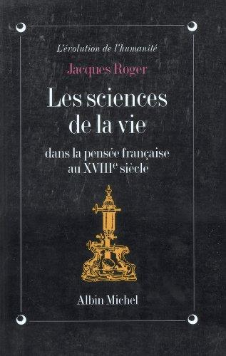Les Sciences de la vie dans la pensée française au XVIIIe siècle : La génération des animaux, de Descartes à l'Encyclopédie