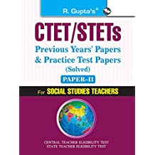 CTET: Social Studies Teachers (Paper-II)  (for Class VI-VIII) Previous Years' Papers & Practice Test Papers (Solved): Paper-II (Social Studies Teachers)