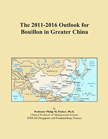 The 2011-2016 Outlook for Bouillon in Greater China