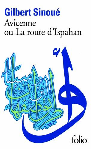 Avicenne ou La route d'Ispahan (Folio) por Gilbert Sinoué