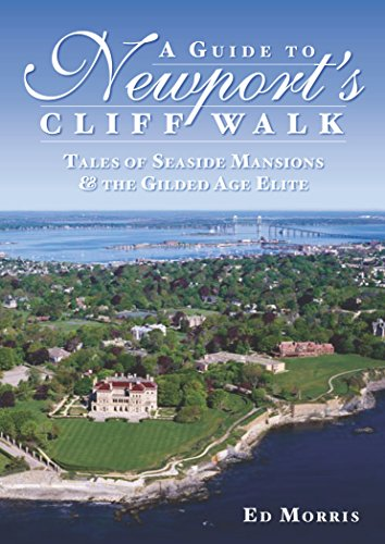 A Guide to Newport's Cliff Walk: Tales of Seaside Mansions & the Gilded Age Elite (English Edition)