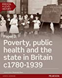 Edexcel A Level History, Paper 3: Poverty, public health and the state in Britain c1780-1939 Student Book + ActiveBook (Edexcel GCE History 2015)