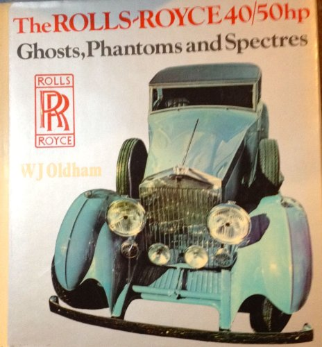 Rolls-Royce 40/50 H.P.: Ghosts, Phantoms and Spectres