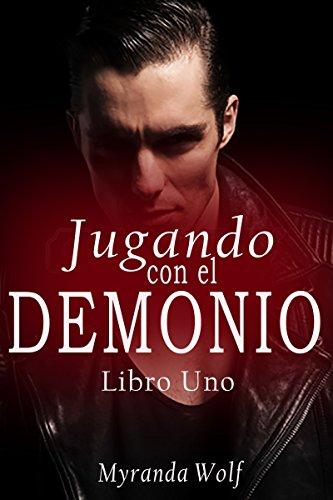 Jugando con el demonio Libro Uno: Erotica gay en español (Las Pasiones de Asmodeo nº 1) por Myranda Wolf