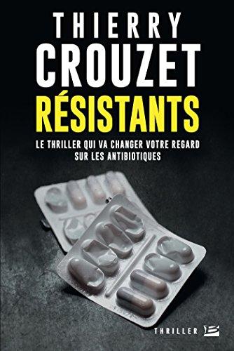 Résistants (Thriller) par Thierry Crouzet