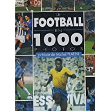Le football en 1 000 photos. 4eme edition.