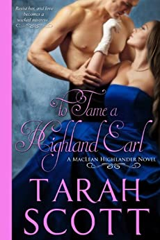 To Tame a Highland Earl (MacLean Highlander Novel Book 1) by [Scott, Tarah]
