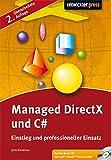 Managed DirectX und C#: Einstieg und professioneller Einsatz