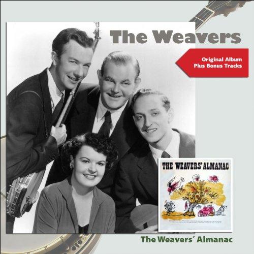 The Weavers Almanac (feat. Pete Seeger) [Original Album Plus Bonus Tracks]