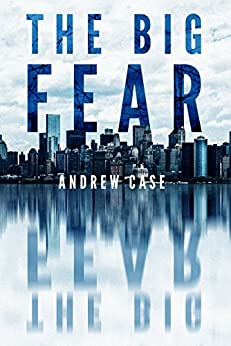 The Big Fear (Hollow City Book 1) by [Case, Andrew]