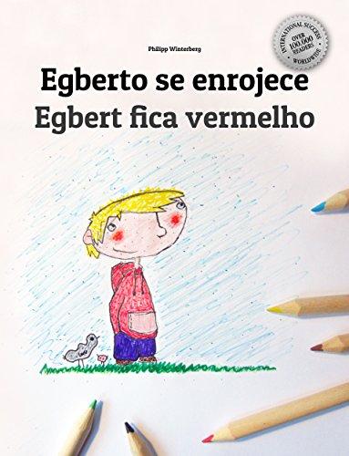 Egberto se enrojece/Egbert fica vermelho: Libro infantil ilustrado español-portugués brasileño (Edición bilingüe) por Philipp Winterberg