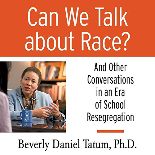 Can We Talk About Race?: And Other Conversations in an Era of School Resegregation -