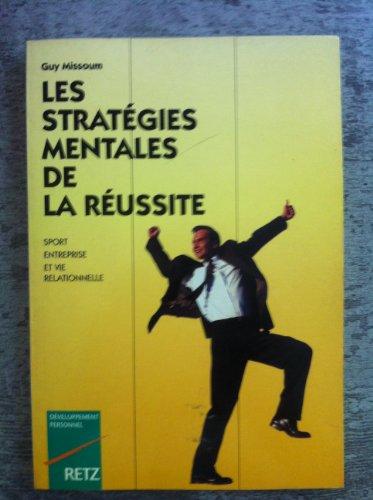 Les stratégies mentales de la réussite