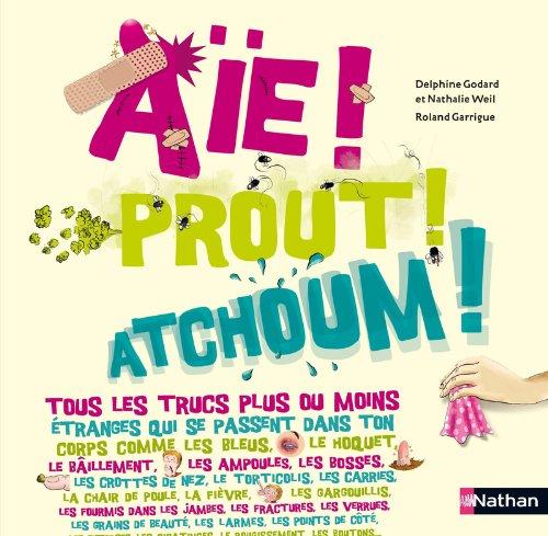 Aïe! Prout! Atchoum!