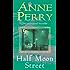 Half Moon Street (Thomas Pitt Mystery, Book 20): A thrilling novel of murder, scandal and intrigue (Charlotte & Thomas Pitt series 19)