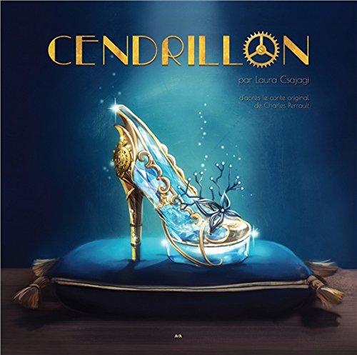 Cendrillon - D'après le conte original de Charles Perrault