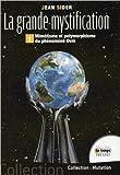 La grande mystification - Mimétisme et polymorphisme du phénomène OVNI