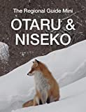 Nostalgic port towns, world-class ski resorts and dramatic coastlines, both Otaru and Niseko areas are the perfect holiday destinations. This ebook covers the following destinations:• Otaru - Explore the nostalgic port town near Sapporo • Yoichi - Ta...