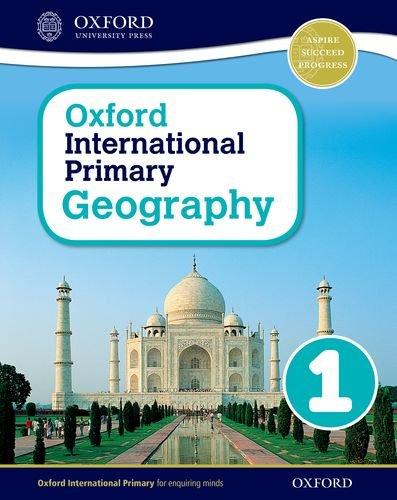 Oxford international primary. Geography. Student's book. Per la Scuola elementare. Con espansione online: 1