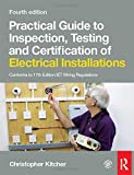 Practical Guide to Inspection, Testing and Certification of Electrical Installations,...