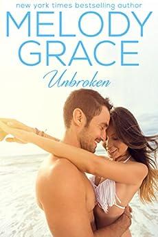 Unbroken (A Beachwood Bay Love Story Book 2) (English Edition) par [Grace, Melody]