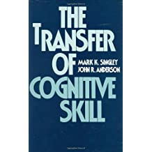 The Transfer of Cognitive Skill (Cognitive Science Series, 9)