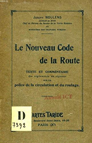 LE NOUVEAU CODE DE LA ROUTE, TEXTE ET COMMENTAIRE par NOULENS JOSEPH
