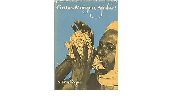 Guten Morgen Afrika Reisenotizen Aus Somalia Amazonde N