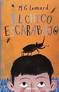 El chico escarabajo par M.G. Leonard