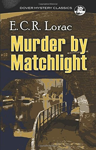 Murder by Matchlight (Dover Mystery Classics) by E.C.R. Lorac (2015-07-15)