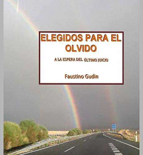 ELEGIDOS PARA EL OLVIDO: A LA ESPERA DEL ÚLTIMO JUICIO