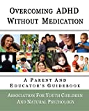 Overcoming ADHD Without Medication: A Parent and Educator's - Best Reviews Guide