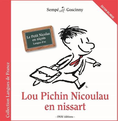 Lou Pichin Nicoulau en nissart : Le Petit Nicolas en niçois, édition bilingue