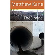 The Drains (Catalogue of Extraordinary Beasts Book 1)