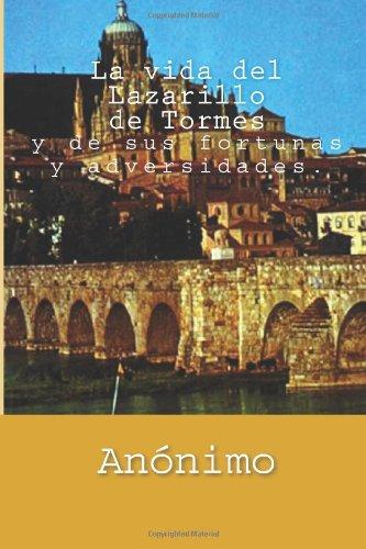 La vida del Lazarillo de Tormes: y de sus fortunas y adversidades.: Volume 10 (Clásicos castellanos)