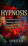 Hypnosis : Self Hypnosis, Powerful And Fast Working Hypnosis Techniques To Hypnotize Anyone Now ! - Self Hypnosis,Mind Control,Hypnosis Techiniques - (English Edition)