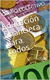 Educación financiera para todos