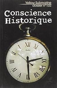 Yellow Submarine, N° 132 : Conscience historique par Yellow Submarine
