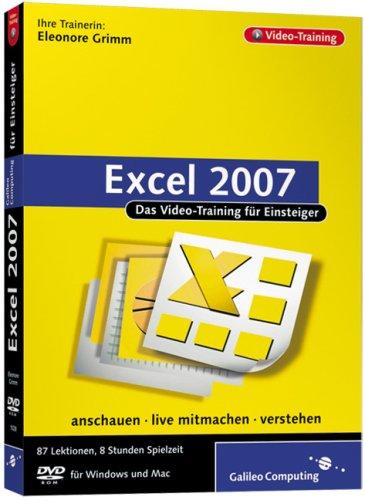 Excel 2007: In 8 Stunden Excel sicher beherrschen – alle Werkzeuge im praktischen Einsatz erklärt (Galileo Computing)