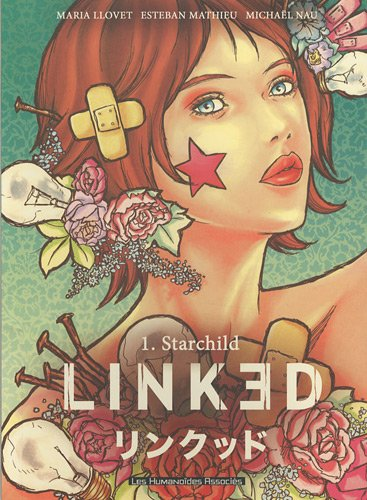 Linked, Tome 1 : Starchild