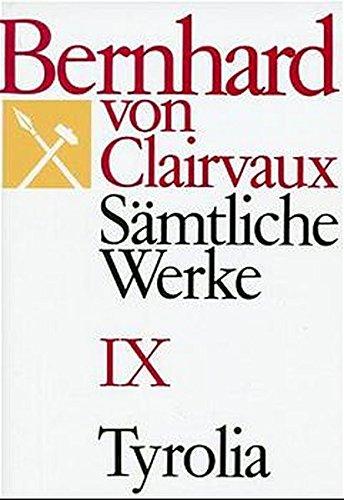 Bernhard von Clairvaux. Sämtliche Werke: Sämtliche Werke, 10 Bde., Bd.9