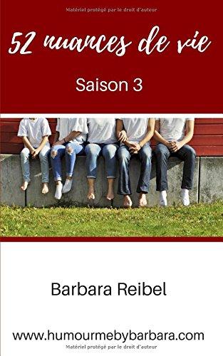 52 nuances de vie: Saison 3 par Barbara Reibel